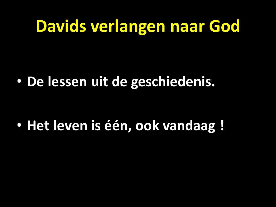 Davids verlangen naar God De lessen uit de geschiedenis. Het leven is één, ook vandaag !