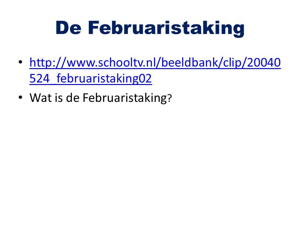 De Februaristaking http://www.schooltv.nl/beeldbank/clip/20040 524_februaristaking02 http://www.schooltv.nl/beeldbank/clip/20040 524_februaristaking02