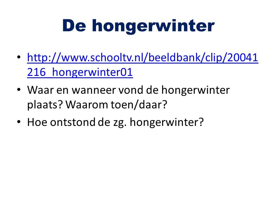 De hongerwinter http://www.schooltv.nl/beeldbank/clip/20041 216_hongerwinter01 http://www.schooltv.nl/beeldbank/clip/20041 216_hongerwinter01 Waar en