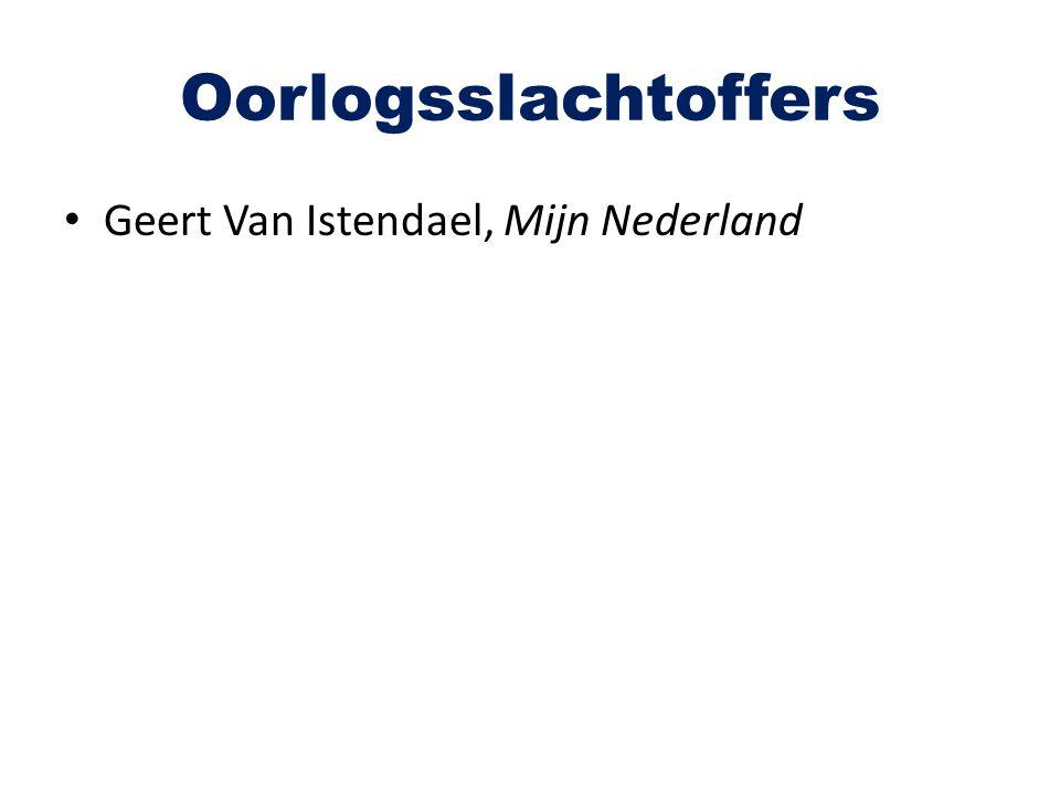 Oorlogsslachtoffers Geert Van Istendael, Mijn Nederland