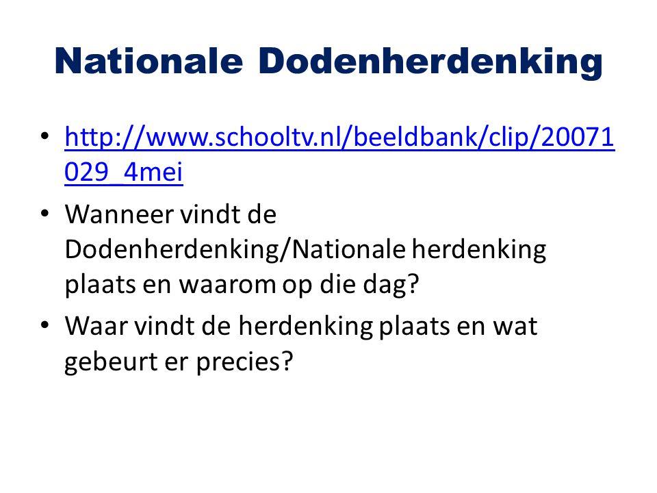 Nationale Dodenherdenking http://www.schooltv.nl/beeldbank/clip/20071 029_4mei http://www.schooltv.nl/beeldbank/clip/20071 029_4mei Wanneer vindt de D