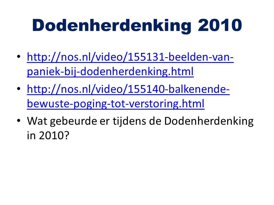 Dodenherdenking 2010 http://nos.nl/video/155131-beelden-van- paniek-bij-dodenherdenking.html http://nos.nl/video/155131-beelden-van- paniek-bij-dodenh