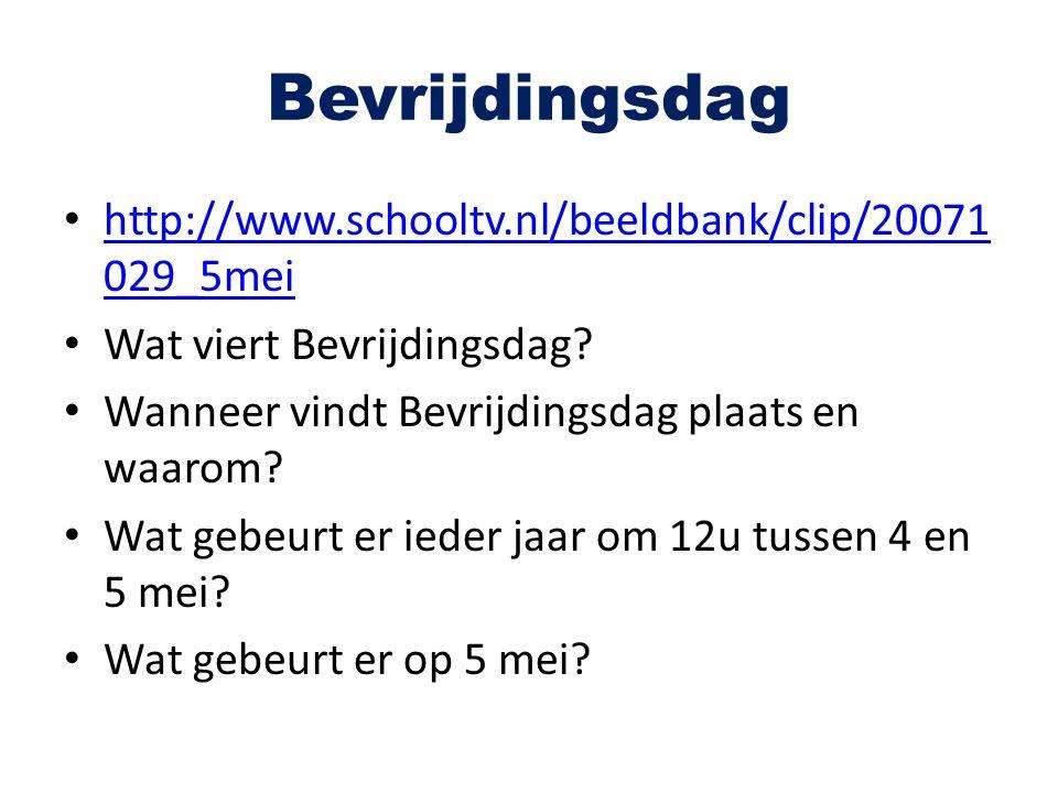 Bevrijdingsdag http://www.schooltv.nl/beeldbank/clip/20071 029_5mei http://www.schooltv.nl/beeldbank/clip/20071 029_5mei Wat viert Bevrijdingsdag? Wan