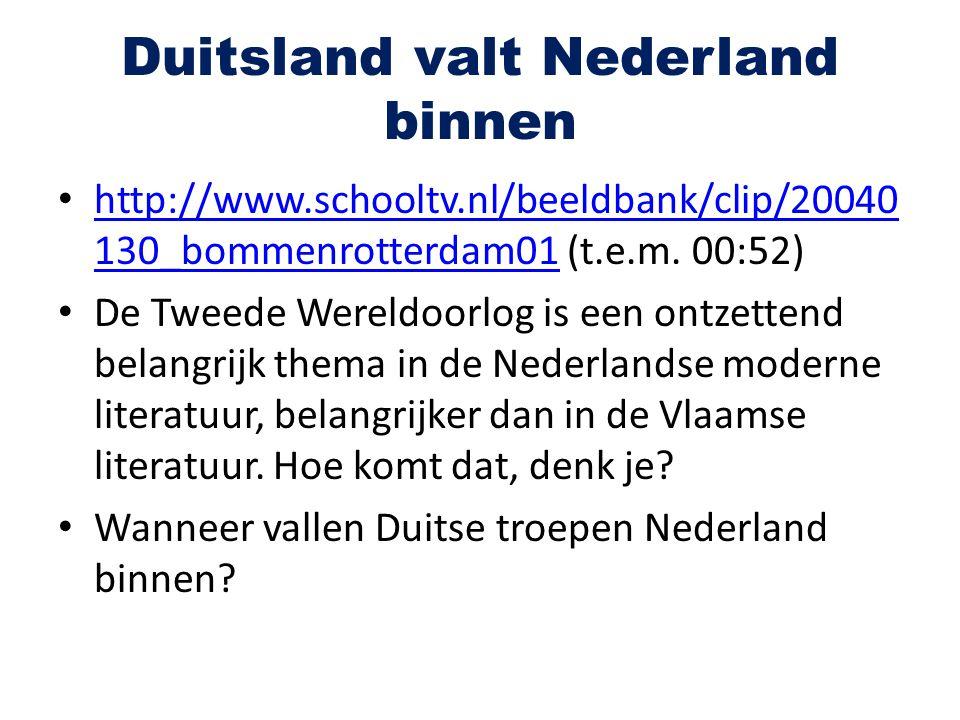 Duitsland valt Nederland binnen http://www.schooltv.nl/beeldbank/clip/20040 130_bommenrotterdam01 (t.e.m. 00:52) http://www.schooltv.nl/beeldbank/clip
