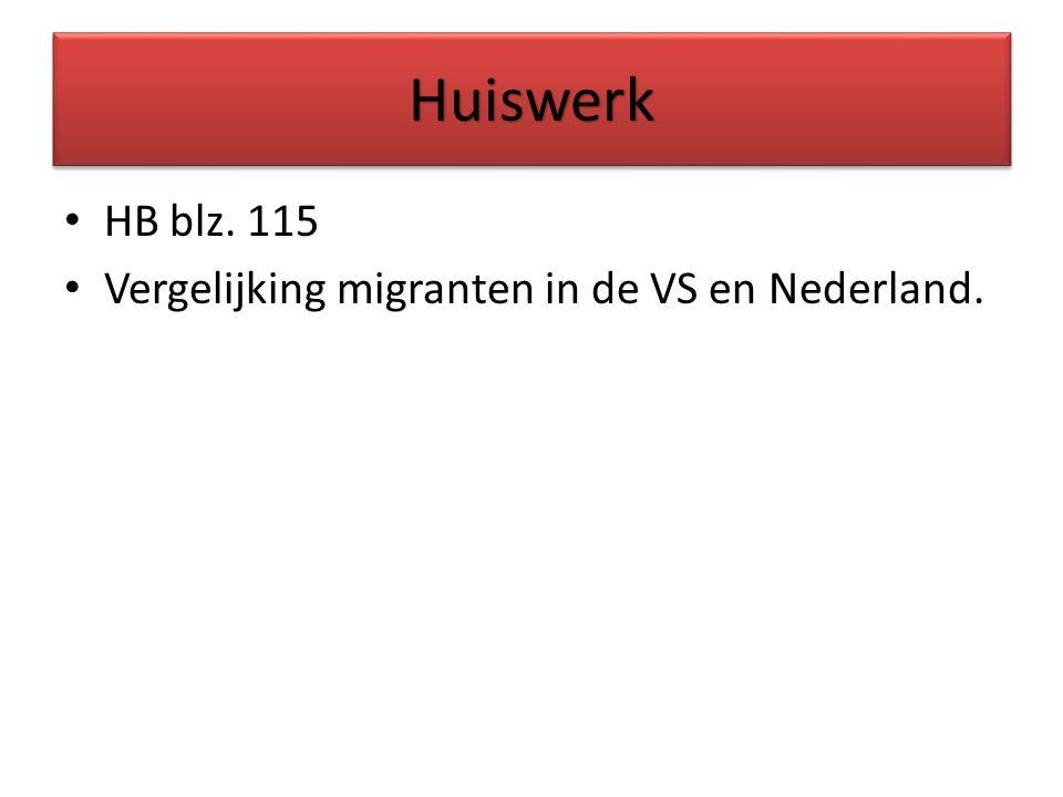 HuiswerkHuiswerk HB blz. 115 Vergelijking migranten in de VS en Nederland.