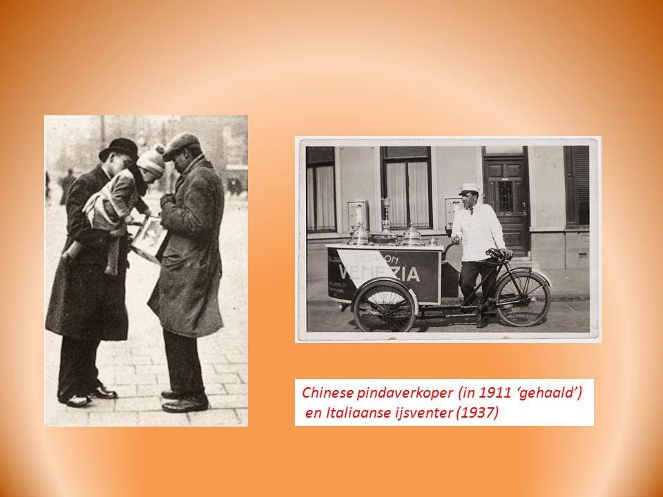 Chinese pindaverkoper (in 1911 'gehaald') en Italiaanse ijsventer (1937)
