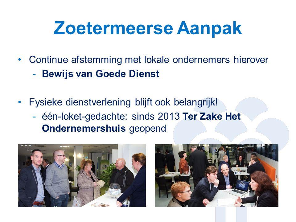 Zoetermeerse Aanpak Continue afstemming met lokale ondernemers hierover -Bewijs van Goede Dienst Fysieke dienstverlening blijft ook belangrijk.
