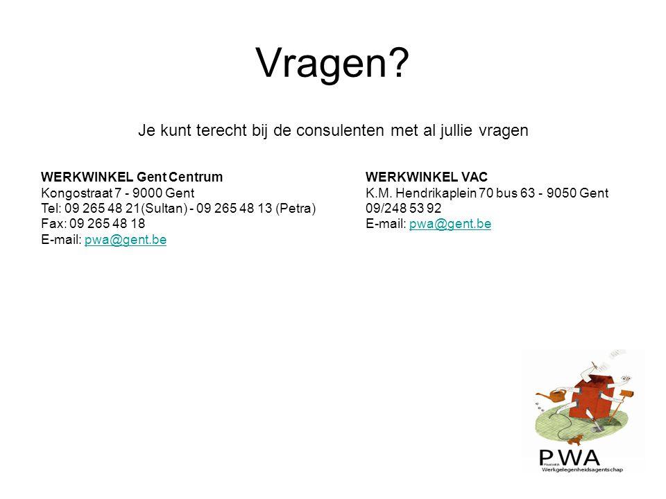 Vragen? Je kunt terecht bij de consulenten met al jullie vragen WERKWINKEL Gent Centrum Kongostraat 7 - 9000 Gent Tel: 09 265 48 21(Sultan) - 09 265 4