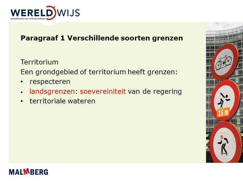 Grenzen Nederland: veel grenzen Zichtbare en onzichtbare - provinciegrens - gemeentegrens Natuurlijke en kunstmatige - afgrensbaarheid Open en gesloten - EU: Schengenlanden