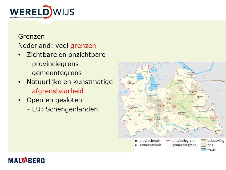 Grenzen Nederland: veel grenzen Zichtbare en onzichtbare - provinciegrens - gemeentegrens Natuurlijke en kunstmatige - afgrensbaarheid Open en geslote