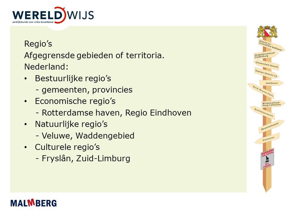 Regio's Afgegrensde gebieden of territoria. Nederland: Bestuurlijke regio's - gemeenten, provincies Economische regio's - Rotterdamse haven, Regio Ein