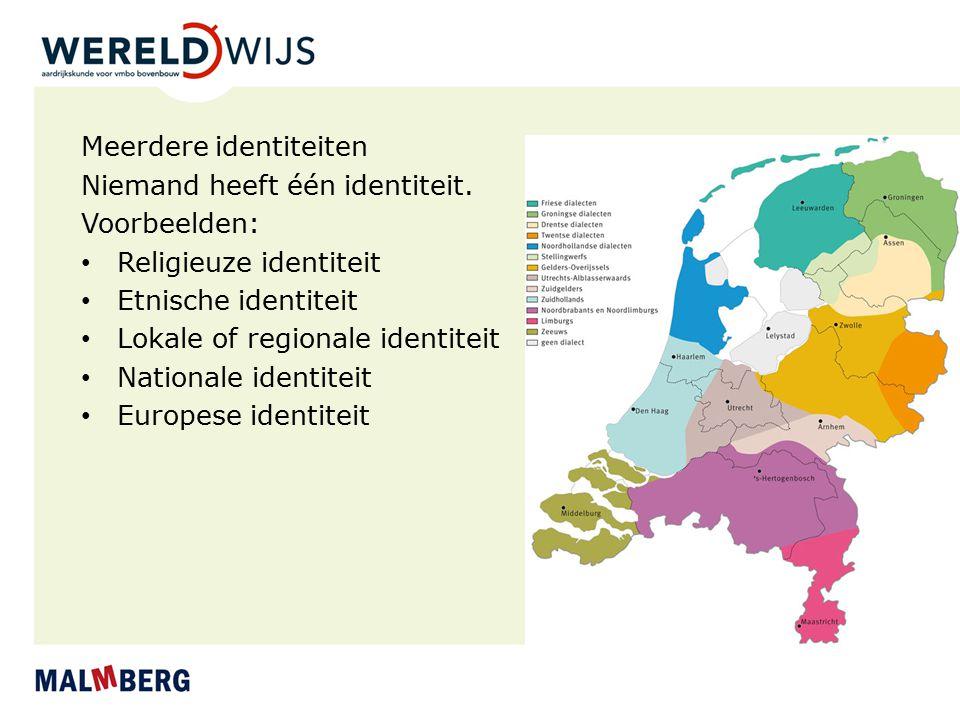 Meerdere identiteiten Niemand heeft één identiteit. Voorbeelden: Religieuze identiteit Etnische identiteit Lokale of regionale identiteit Nationale id