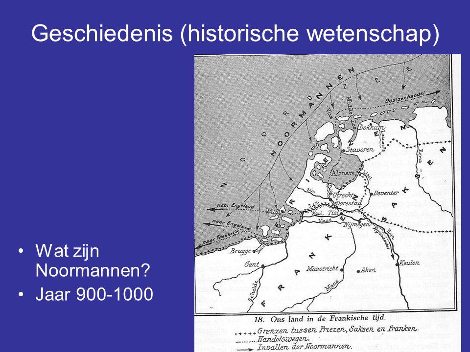 20 Geschiedenis (historische wetenschap) Wat zijn Noormannen? Jaar 900-1000
