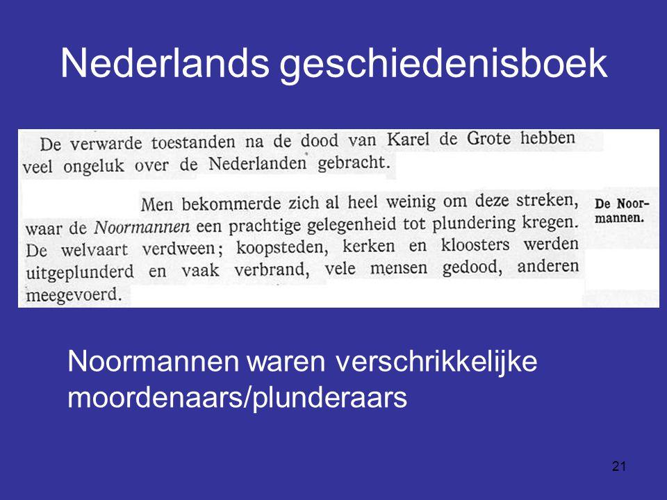21 Nederlands geschiedenisboek Noormannen waren verschrikkelijke moordenaars/plunderaars