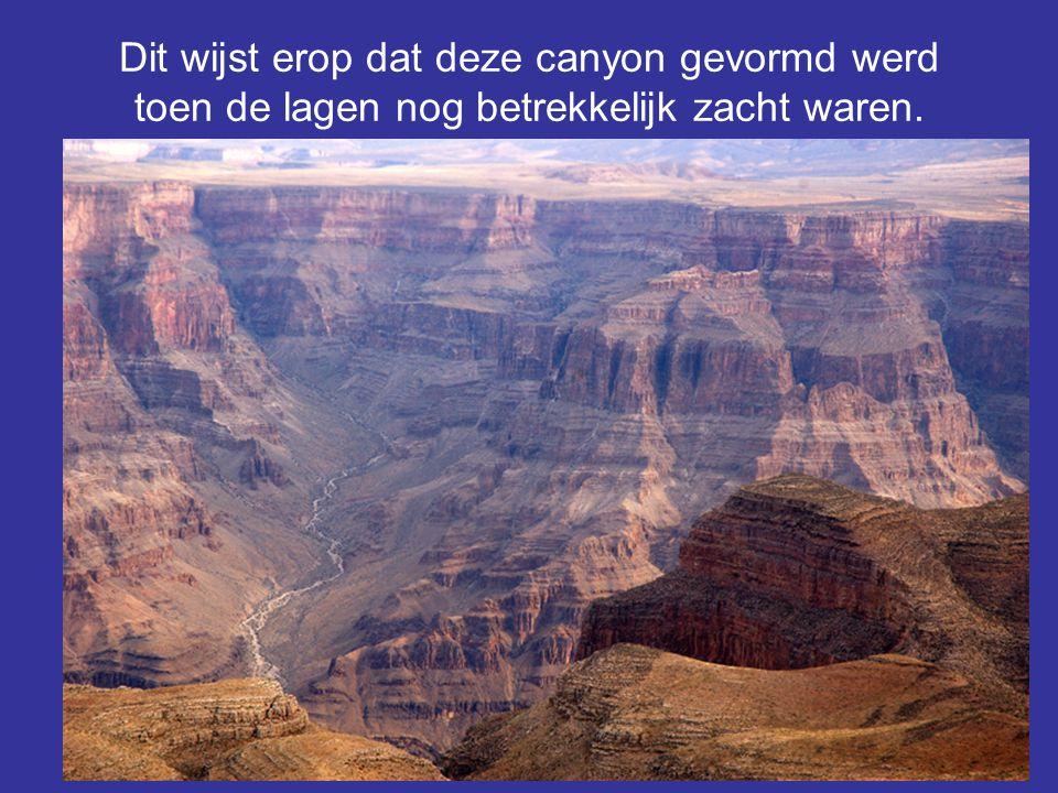 53 Dit wijst erop dat deze canyon gevormd werd toen de lagen nog betrekkelijk zacht waren.