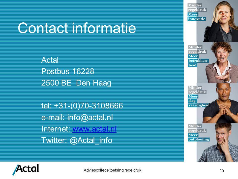 15 Contact informatie Actal Postbus 16228 2500 BE Den Haag tel: +31-(0)70-3108666 e-mail: info@actal.nl Internet: www.actal.nlwww.actal.nl Twitter: @A