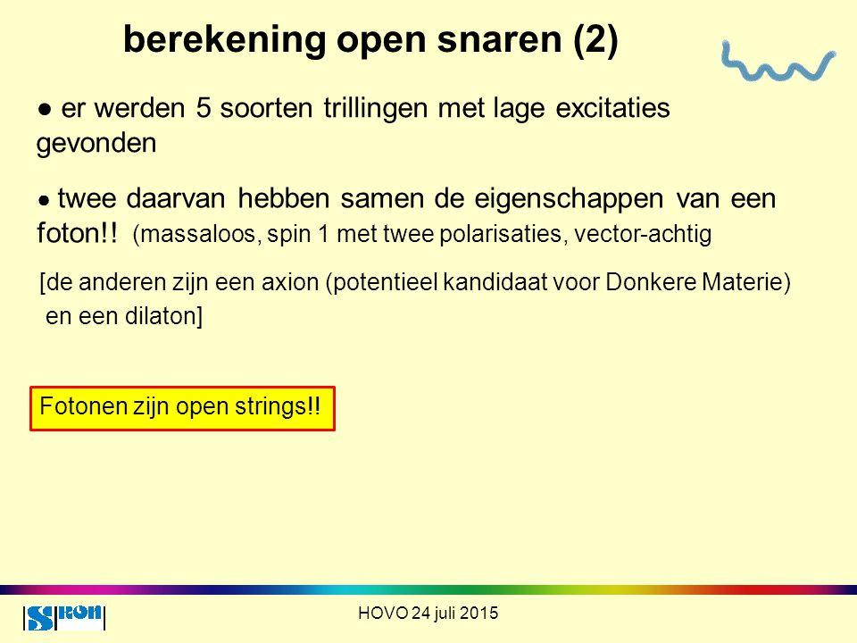 berekening open snaren (2) HOVO 24 juli 2015 ● er werden 5 soorten trillingen met lage excitaties gevonden ● twee daarvan hebben samen de eigenschappe