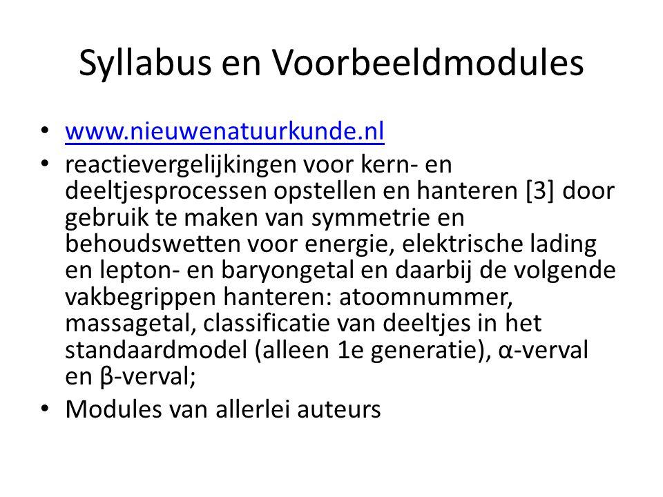 Syllabus en Voorbeeldmodules www.nieuwenatuurkunde.nl reactievergelijkingen voor kern- en deeltjesprocessen opstellen en hanteren [3] door gebruik te