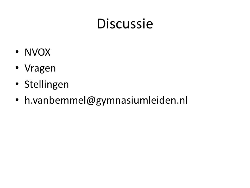 Discussie NVOX Vragen Stellingen h.vanbemmel@gymnasiumleiden.nl