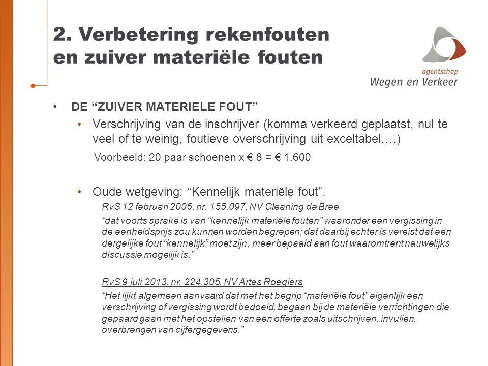 """2. Verbetering rekenfouten en zuiver materiële fouten DE """"ZUIVER MATERIELE FOUT"""" Verschrijving van de inschrijver (komma verkeerd geplaatst, nul te ve"""