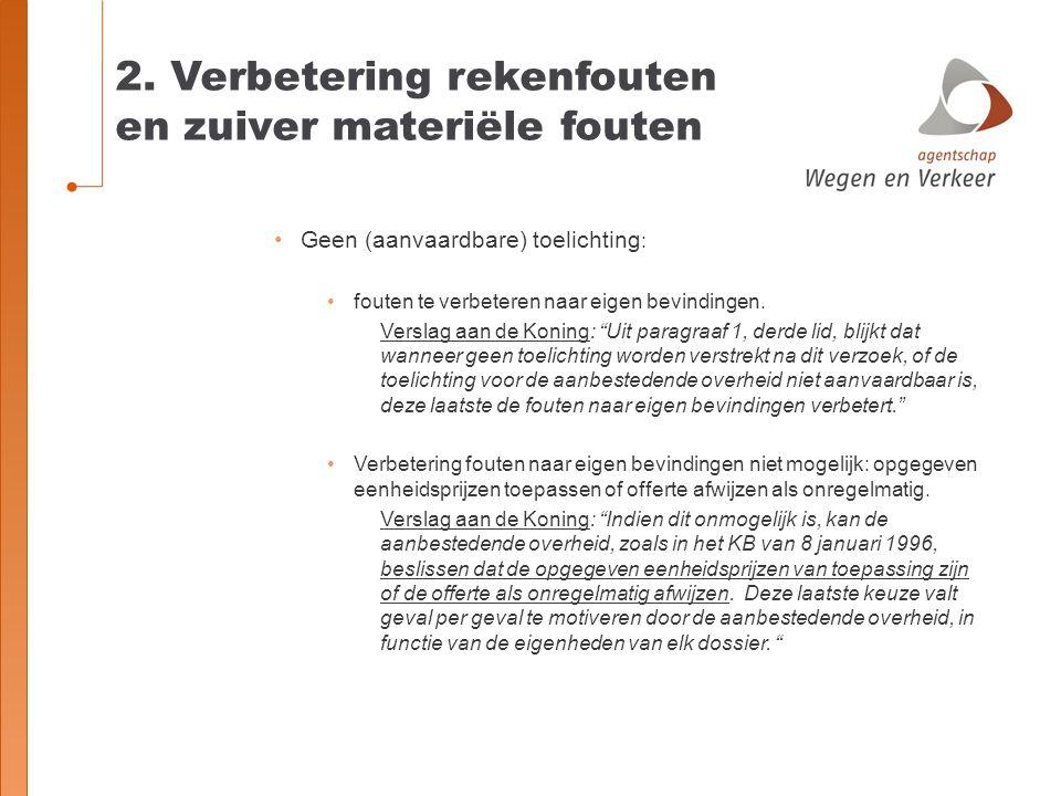 2. Verbetering rekenfouten en zuiver materiële fouten Geen (aanvaardbare) toelichting : fouten te verbeteren naar eigen bevindingen. Verslag aan de Ko