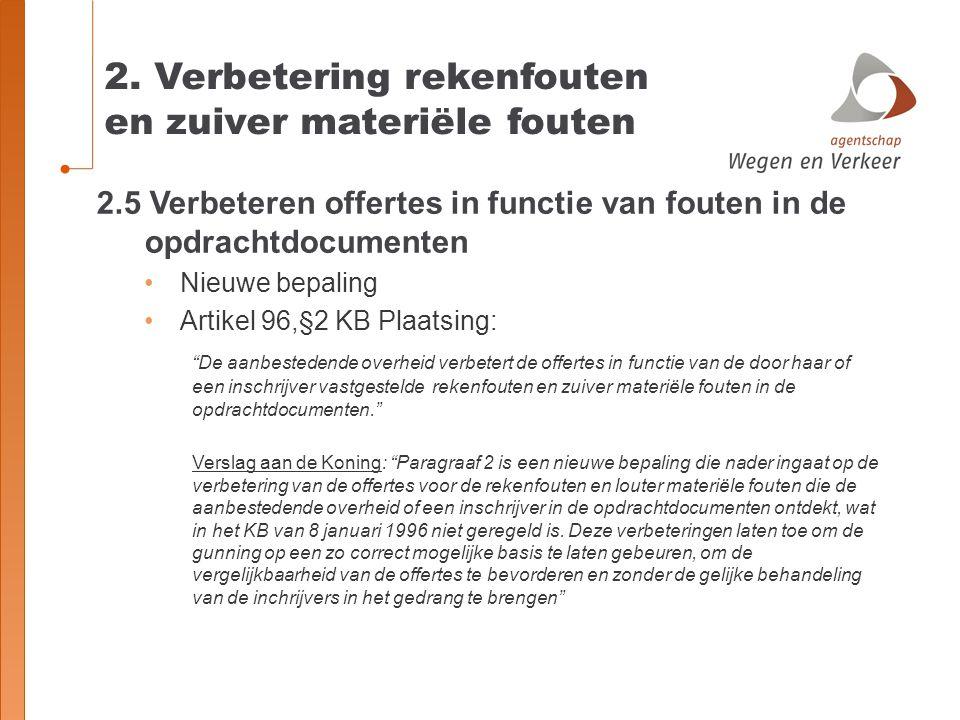 2. Verbetering rekenfouten en zuiver materiële fouten 2.5 Verbeteren offertes in functie van fouten in de opdrachtdocumenten Nieuwe bepaling Artikel 9