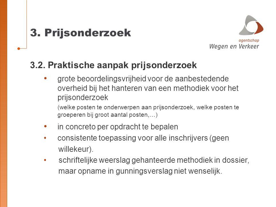 3. Prijsonderzoek 3.2. Praktische aanpak prijsonderzoek grote beoordelingsvrijheid voor de aanbestedende overheid bij het hanteren van een methodiek v