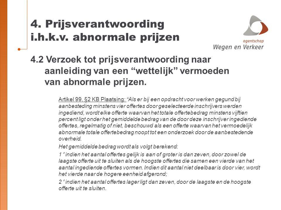 """4. Prijsverantwoording i.h.k.v. abnormale prijzen 4.2 Verzoek tot prijsverantwoording naar aanleiding van een """"wettelijk"""" vermoeden van abnormale prij"""