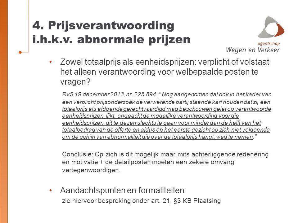 4. Prijsverantwoording i.h.k.v. abnormale prijzen Zowel totaalprijs als eenheidsprijzen: verplicht of volstaat het alleen verantwoording voor welbepaa