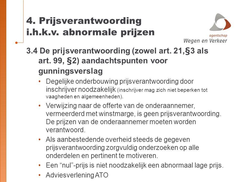 4. Prijsverantwoording i.h.k.v. abnormale prijzen 3.4 De prijsverantwoording (zowel art. 21,§3 als art. 99, §2) aandachtspunten voor gunningsverslag D