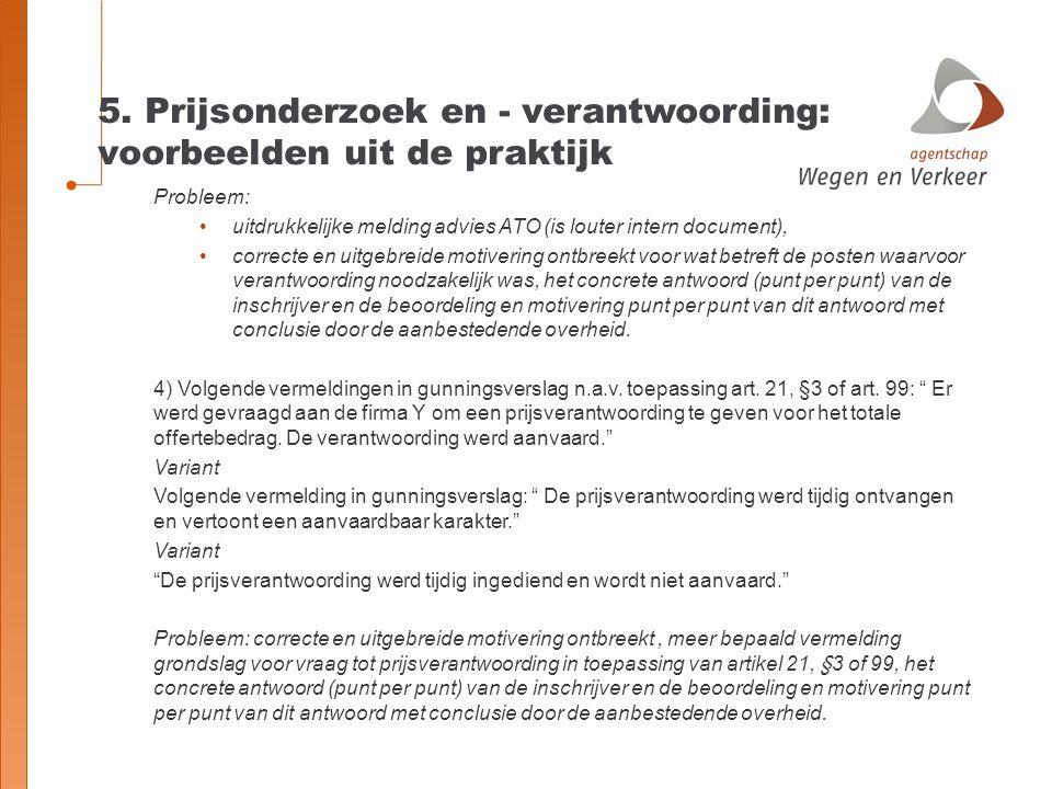 5. Prijsonderzoek en - verantwoording: voorbeelden uit de praktijk Probleem: uitdrukkelijke melding advies ATO (is louter intern document), correcte e