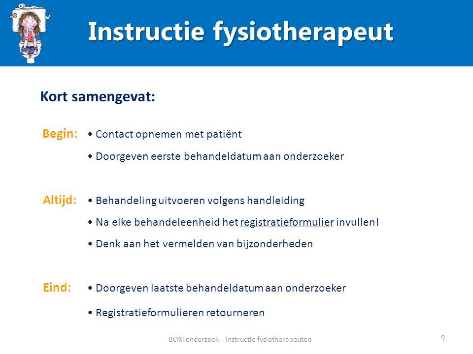 Kort samengevat: Begin: Contact opnemen met patiënt Doorgeven eerste behandeldatum aan onderzoeker Altijd: Behandeling uitvoeren volgens handleiding N
