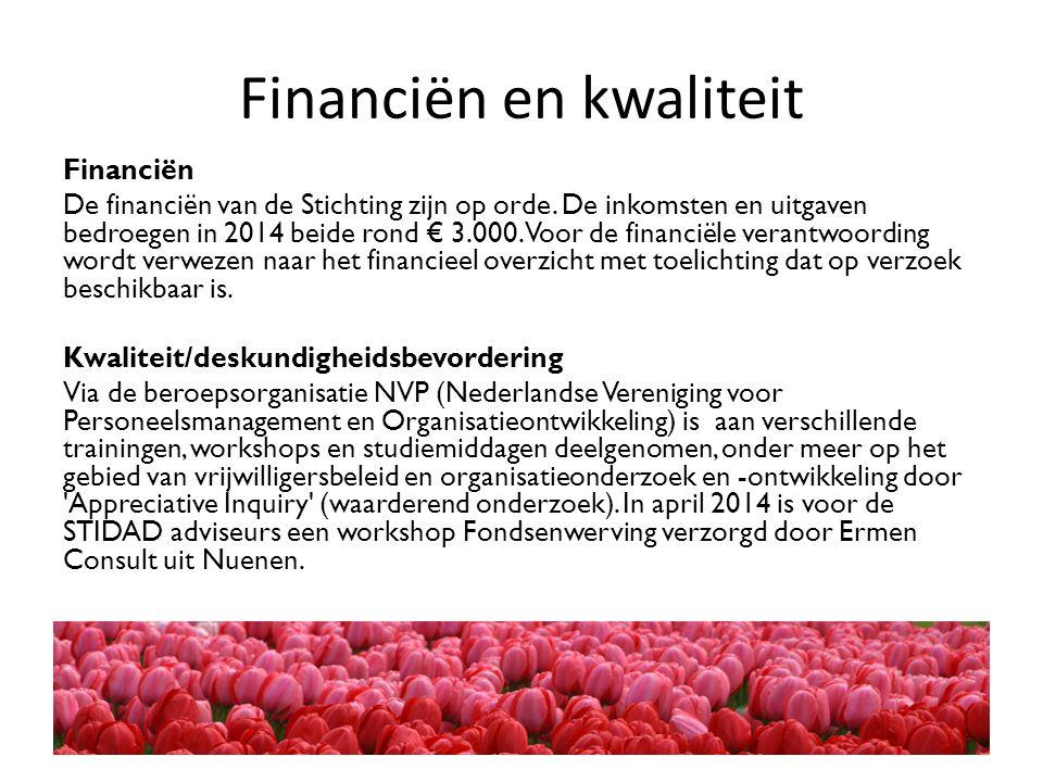 Financiën en kwaliteit Financiën De financiën van de Stichting zijn op orde. De inkomsten en uitgaven bedroegen in 2014 beide rond € 3.000. Voor de fi