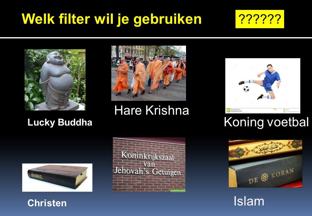 Welk filter wil je gebruiken Lucky Buddha Hare Krishna Islam Christen Koning voetbal