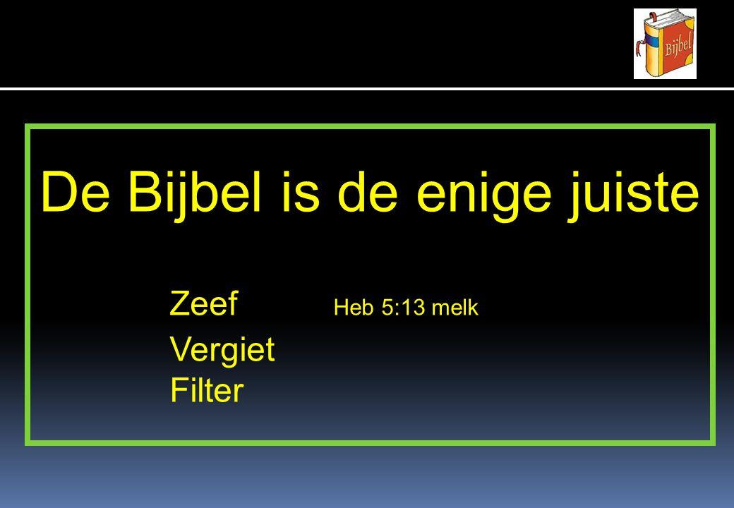 De Bijbel is de enige juiste Zeef Heb 5:13 melk Vergiet Filter