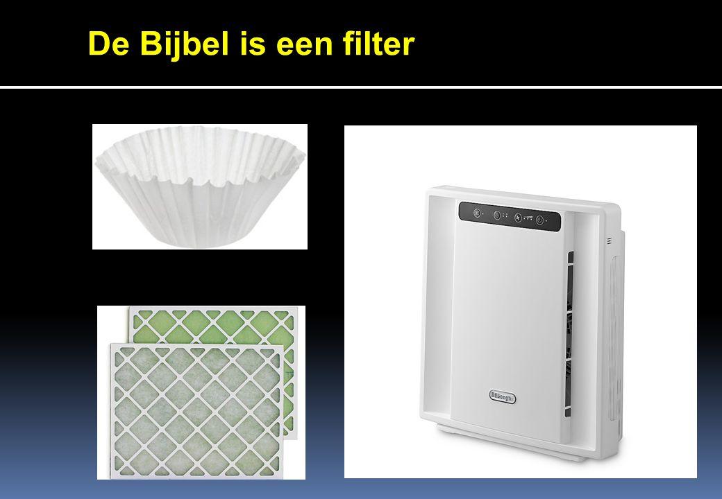 De Bijbel is een filter