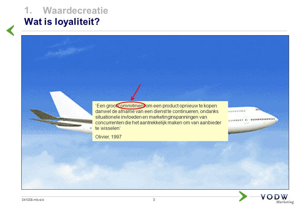 3041008-mb-slo Wat is loyaliteit? 1. Waardecreatie 'Een groot commitment om een product opnieuw te kopen danwel de afname van een dienst te continuere