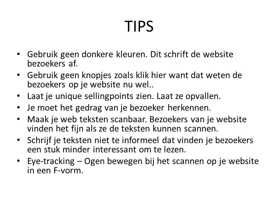 TIPS Gebruik geen donkere kleuren. Dit schrift de website bezoekers af.