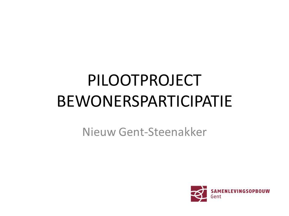 PILOOTPROJECT BEWONERSPARTICIPATIE Nieuw Gent-Steenakker