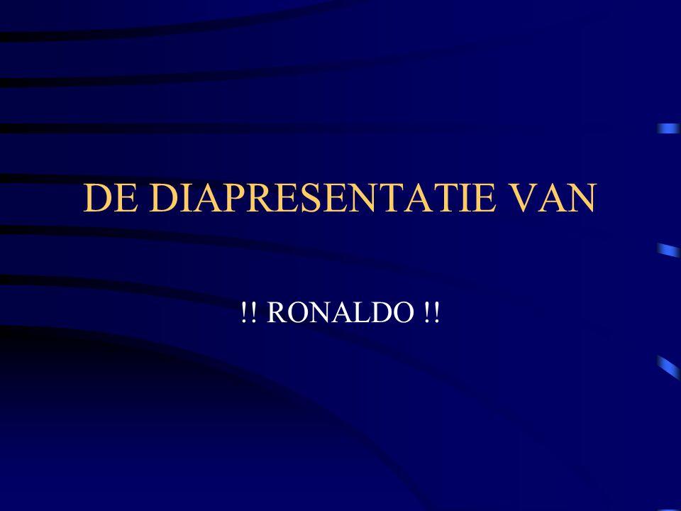 DE DIAPRESENTATIE VAN !! RONALDO !!