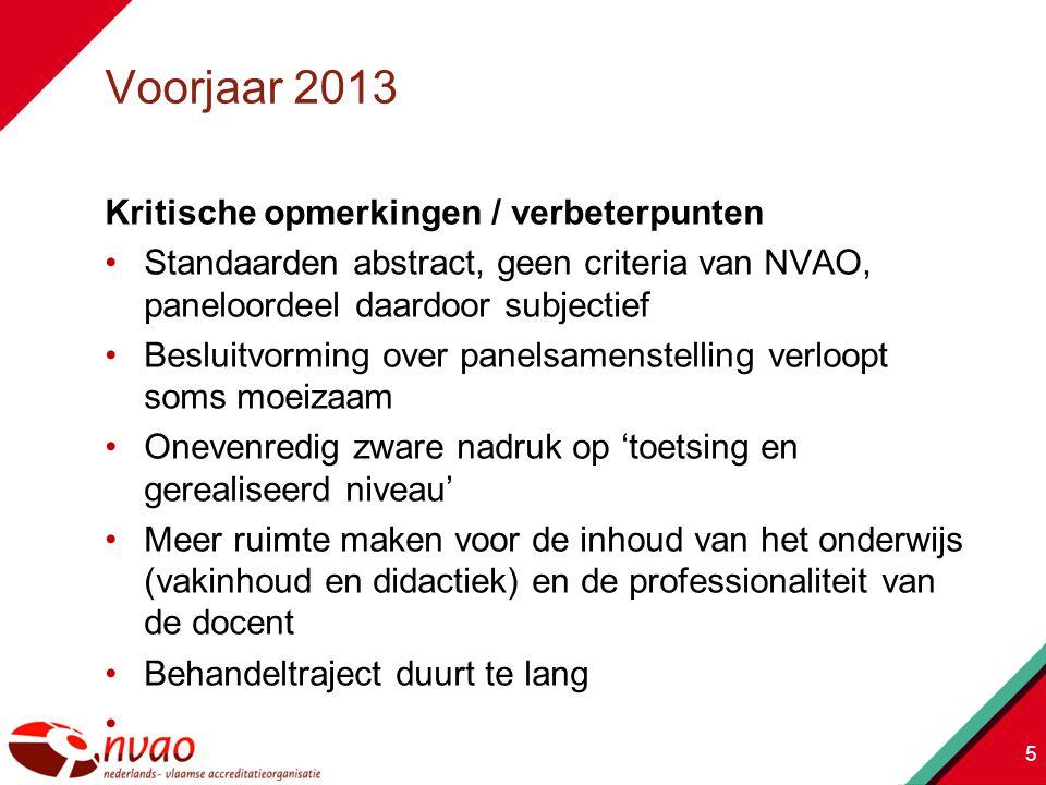 Kritische opmerkingen / verbeterpunten Standaarden abstract, geen criteria van NVAO, paneloordeel daardoor subjectief Besluitvorming over panelsamenst