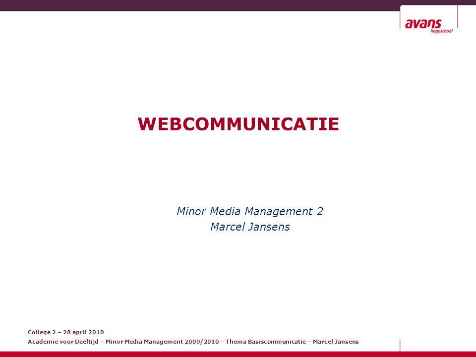 College 2 – 28 april 2010 Academie voor Deeltijd – Minor Media Management 2009/2010 – Thema Basiscommunicatie – Marcel Jansens RECAP  Wat is mooi.