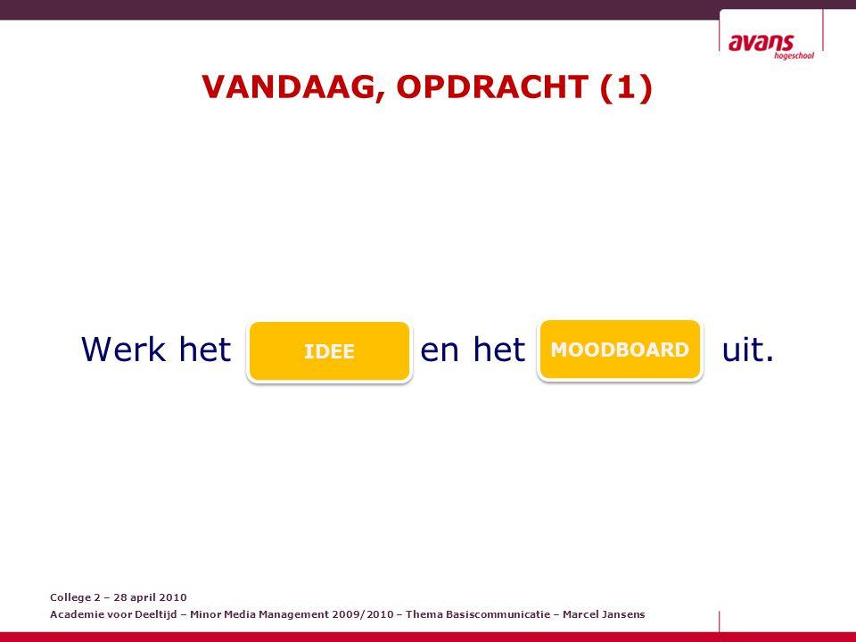 College 2 – 28 april 2010 Academie voor Deeltijd – Minor Media Management 2009/2010 – Thema Basiscommunicatie – Marcel Jansens PAUZE