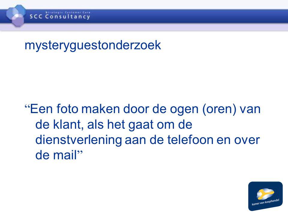 mysteryguestonderzoek Een foto maken door de ogen (oren) van de klant, als het gaat om de dienstverlening aan de telefoon en over de mail