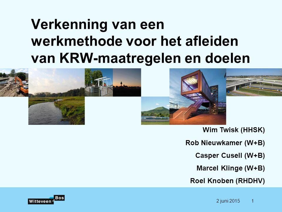 Verkenning van een werkmethode voor het afleiden van KRW-maatregelen en doelen Wim Twisk (HHSK) Rob Nieuwkamer (W+B) Casper Cusell (W+B) Marcel Klinge