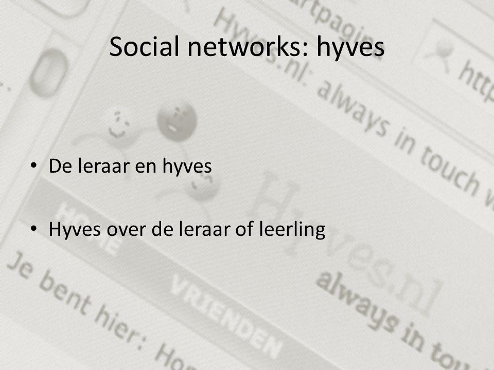 Social networks: hyves De leraar en hyves Hyves over de leraar of leerling