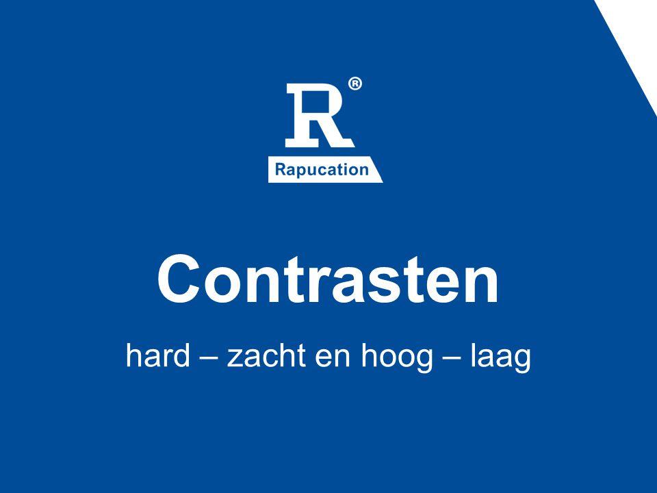 Contrasten hard – zacht en hoog – laag