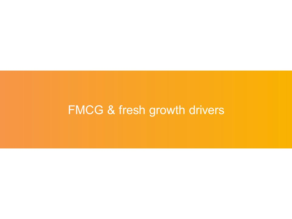 Universes' Definition FMCG & Fresh = all FMCG products including fresh -Fresh -Meat -Fish & Seafood -Bakery -Fuits & Vegetables But not traiteur, charcuterie & cheese products -Fresh -Dairy, Cheese & Charcuterie -Dry Food -Frozen -Drinks -Home Care -Personal care -Some non food FMCG products FMCG incl Fresh Fresh FMCG = all FMCG products excluding fresh -Dairy, Cheese & Charcuterie -Dry Food -Frozen -Drinks -Home Care -House care FMCG