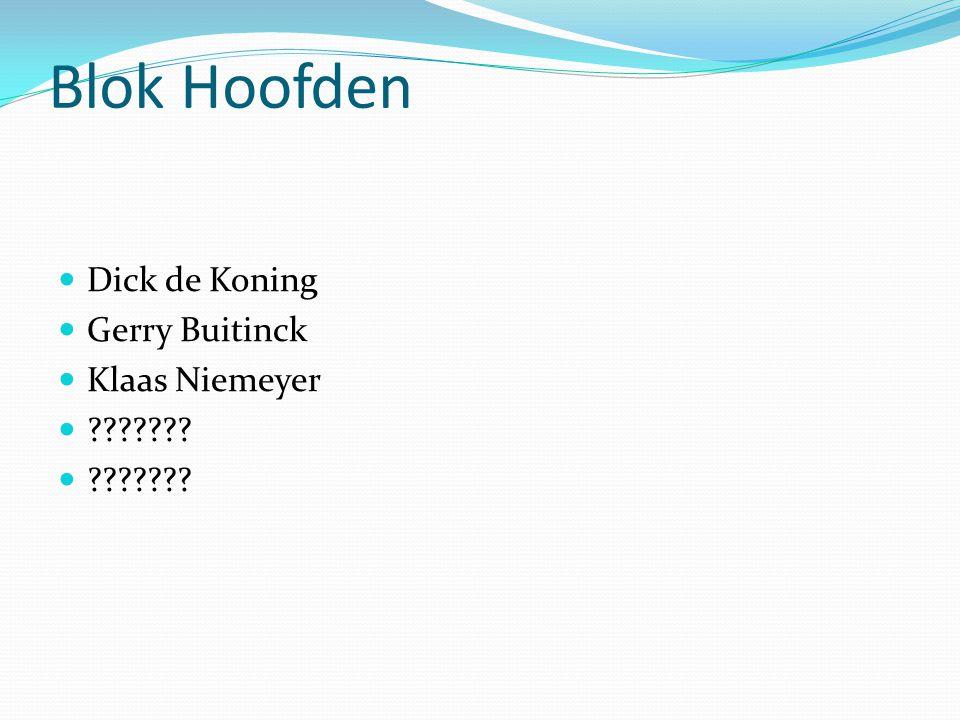 Blok Hoofden Dick de Koning Gerry Buitinck Klaas Niemeyer ???????