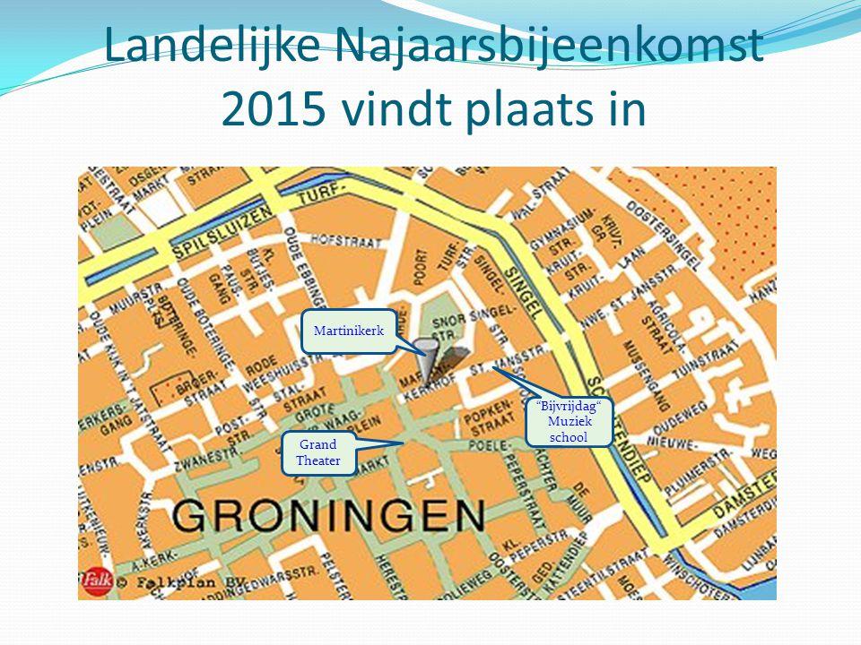 """Landelijke Najaarsbijeenkomst 2015 vindt plaats in """"Bijvrijdag"""" Muziek school Grand Theater Martinikerk"""